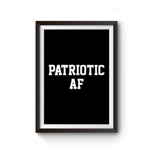 Patriotic Af As Fuck Poster