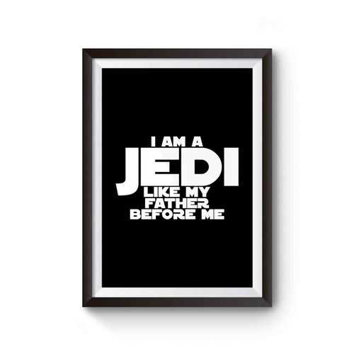 Star Wars Funny Baby I Am A Jedi Like My Father Before Me Poster