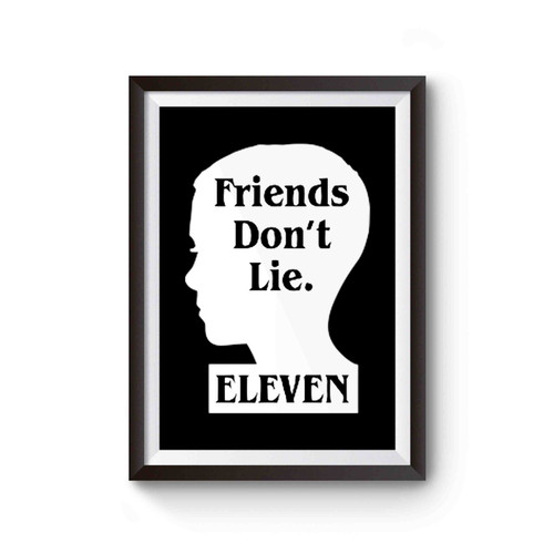 Stranger Things Eleven Friends Don't Lie Poster
