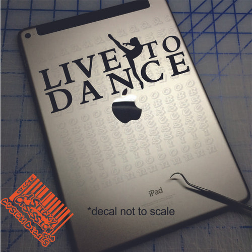Live to Dance Ballet Custom Decal on iPad