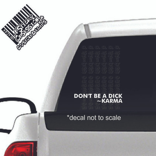 Don't be a dick Karma decal on truck