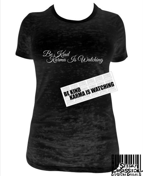 Be Kind Karma Is Watching Next Level Burnout T-Shirt decal bundle