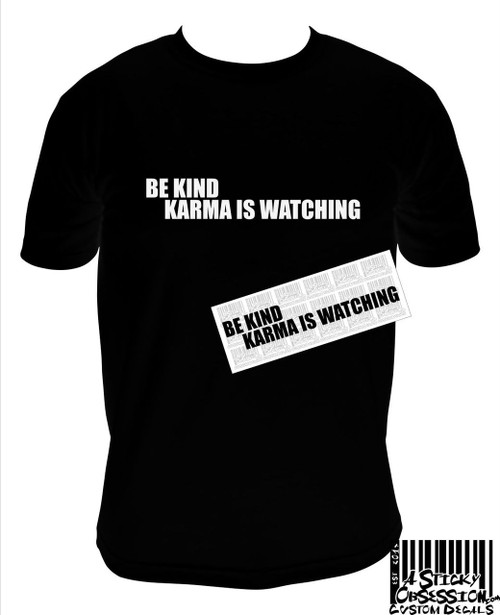 Be Kind Karma Is Watching T-Shirt Decal Bundle