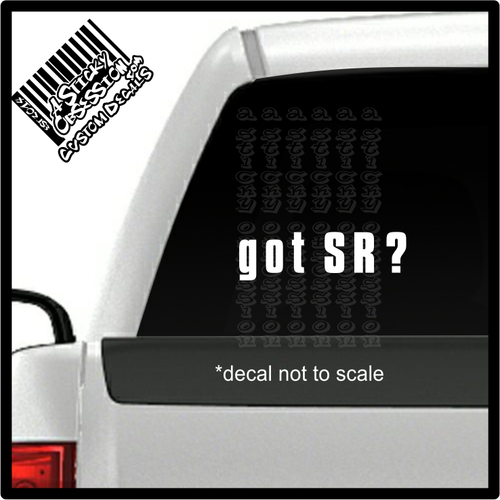 Got SR? decal on truck