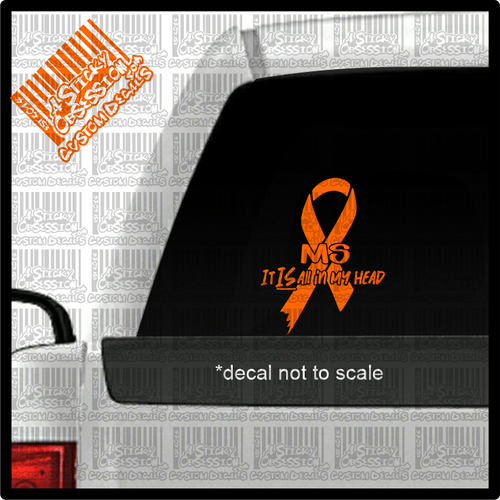 MS Multiple Sclerosis It is all in my head decal on truck