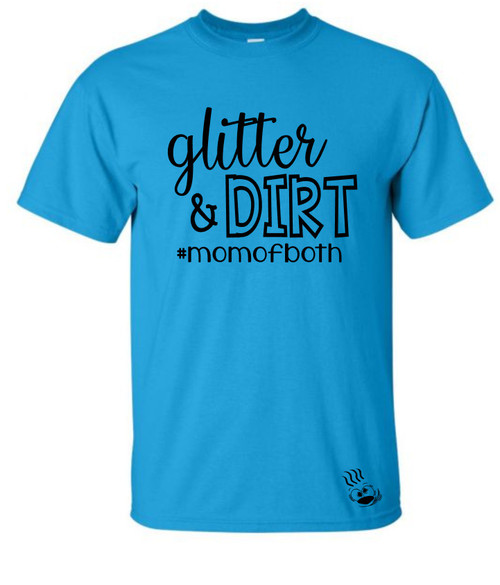 Glitter & Dirt #mom of both