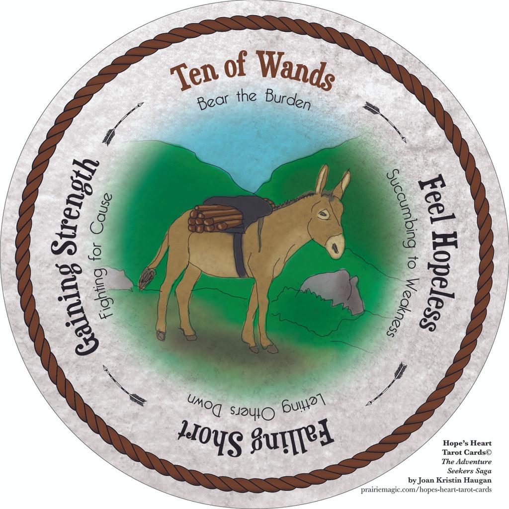 Ten of Wands - the round Hope's Heart Tarot™ deck