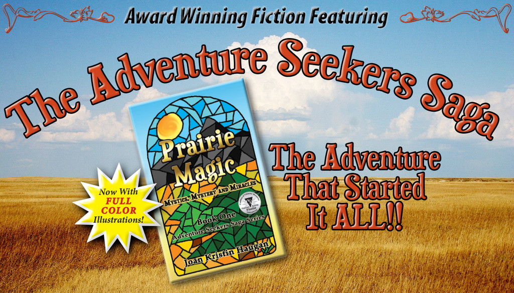 Prairie Magic. Book One of the Adventure Seekers Journey. The adventure that started it all!
