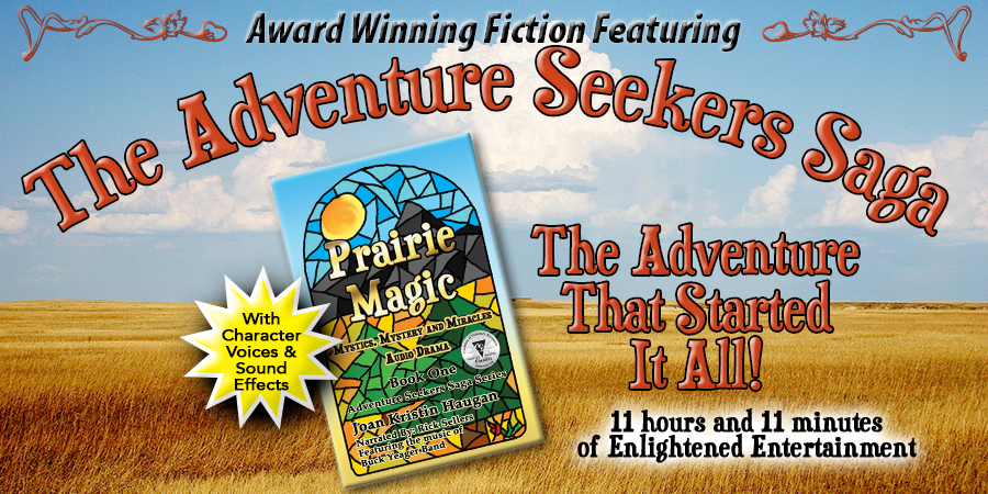 Praire Magic AudioDrama™ audio book. 11 hrs and 11 mins of enlightened entertainment
