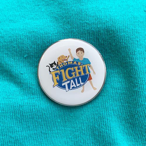 Thomas Fight TALL pin badge