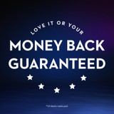 Love it or your money back guaranteed