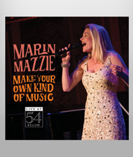 Marin Mazzie: Make Your Own Kind of Music CD