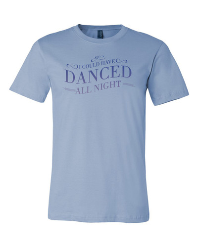 My Fair Lady Danced All Night Tee