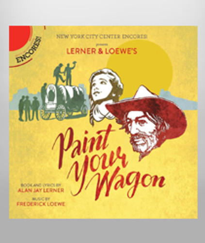 Paint Your Wagon - Encores Cast Recording