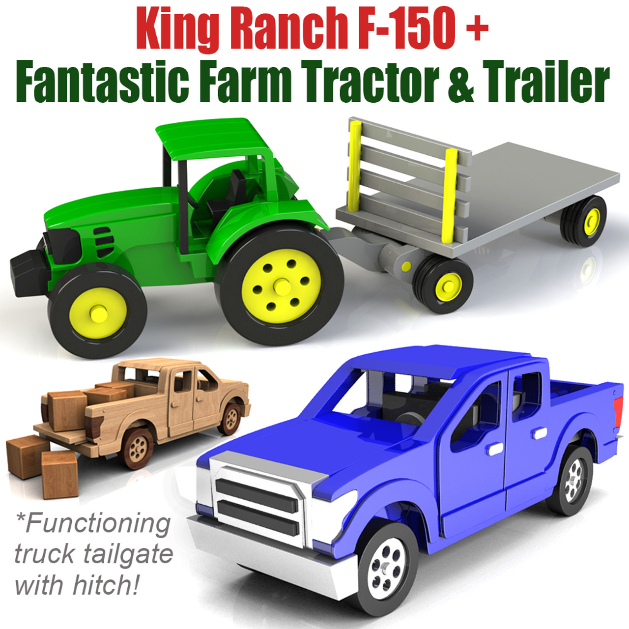 fantastic farm tractor & trailer + king ranch f-150 truck wood toy plans (2  pdf downloads)