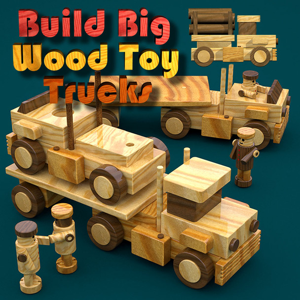 Build Big Wood Toy Trucks for Table Saws (PDF eBook Download) Wood Toy Plans
