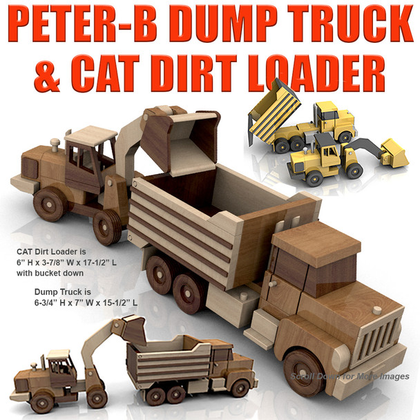 Peter-B Dump Truck and CAT Dirt Loader (2 PDF Downloads) Wood Toy Plans