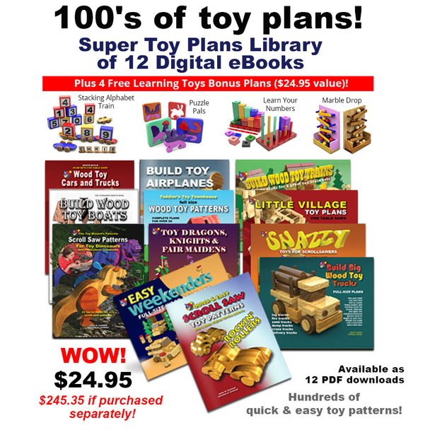 Super Toy Plans Library of 12 eBooks plus 4 Free Learning Toys Bonus (16 PDF Downloads) Wood Toy Plans