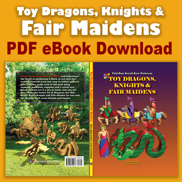 Toy Dragons, Knights & Fair Maidens (PDF eBook Download) Wood Toy Plans
