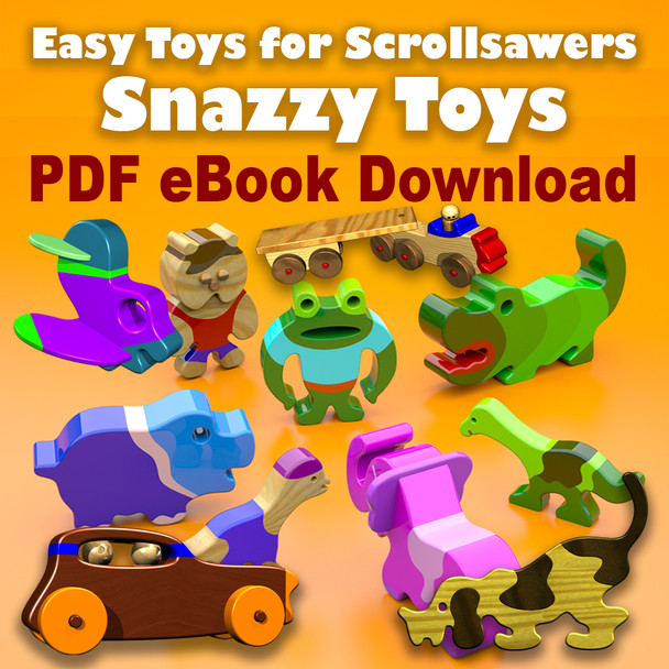Snazzy Toys for Scrollsawers (PDF eBook Download) Wood Toy Plans