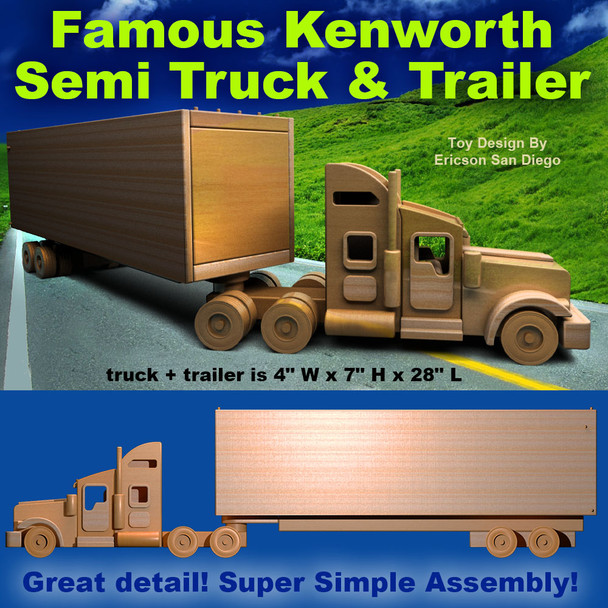 Famous Kenworth Semi Truck & Trailer (PDF Download) Wood Toy Plan