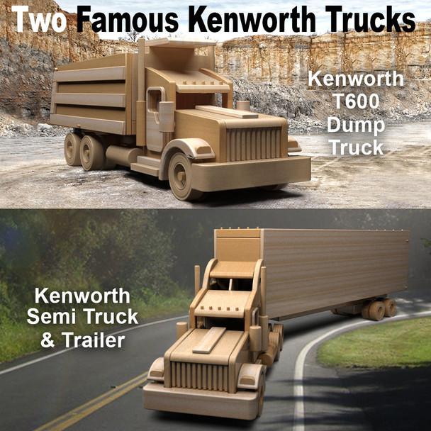 Famous Kenworth Semi Truck & Trailer + Kenworth T600 Dump Truck (2 PDF Downloads) Wood Toy Plans
