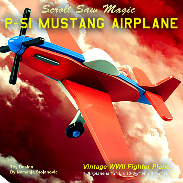 Scroll Saw Magic P-51 Mustang Airplane (PDF Download) Wood Toy Plans