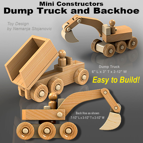Mini Constructor Dump Truck and Backhoe (PDF Download) Wood Toy Plans