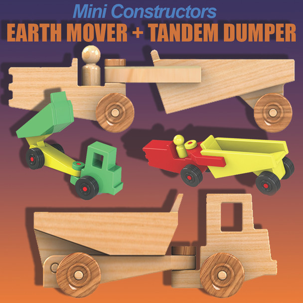 Mini Constructors Earth Mover + Tandem Dumper (2 PDF Downloads) Wood Toy Plans