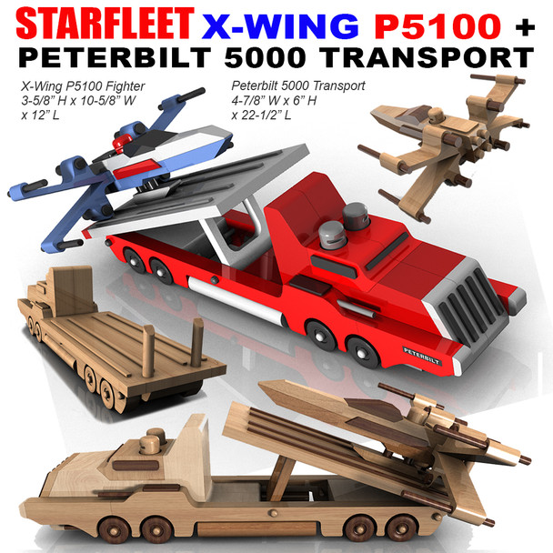 StarFleet X-Wing P5100 & Peterbilt 500 Transport Wood Toy Plans (2 PDF Downloads)