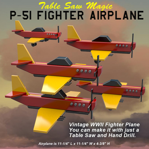 Table Saw Magic P-51 Fighter Airplane (PDF Download) Wood Toy Plans