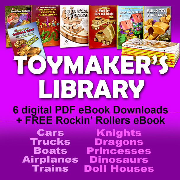 Toymaker's Library of 6 Wood Toy Plans eBooks + FREE Rockin' Rollers eBook (7 PDF eBook Downloads)