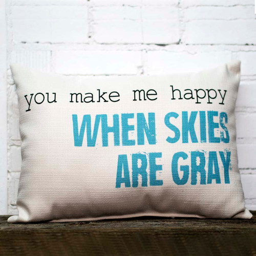 The Little Birdie Company, When Skies are Gray Pillow.  This is perfect gift for a friend, spouse or family member.  At Robyns Lake House we never let the gray skies get us down.