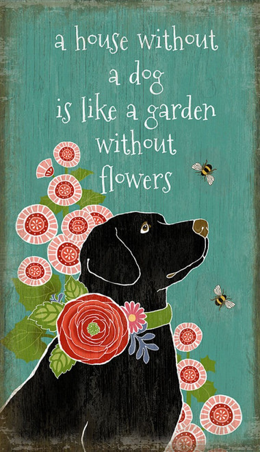 """Garden Lab, Red Horse Signs, vintage art, measures 26 by 15 inches, artist Suzanne Nicoll, blue turquoise background, black lab, bright flowers and bumble bees, expressing a sentiment we share at Robyns Lake House, """"A house without a dog is like a garden without flowers."""""""
