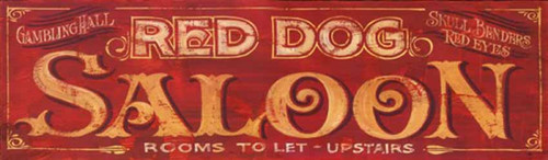 Red Dog Saloon, Red Horse Signs, vintage image printed on distressed wood, colors red and yellow. A rip-roaring sign for that little cabin in the woods, rooms to let