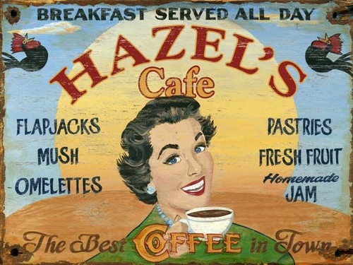 Hazel's Coffee Diner, vintage poster art on wood, Red Horse Signs, measures 26 by 15 inches, a brunette with a steaming cup of coffee advertises breakfast served all day. It doesn't get better than this. You are not Hazel? Maybe your name is Flo or Betty
