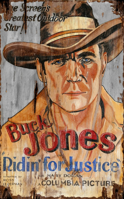 Buck Jones, the screen's greatest star, in Columbia Picture's Ridin' for Justice, vintage movie poster on wood