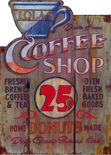 Coffee Shop, 25 cents a cup, Red Horse Signs, vintage and custom art printed on wood,  Lola's the name, outline of a cup of coffee cut out on top of the image.