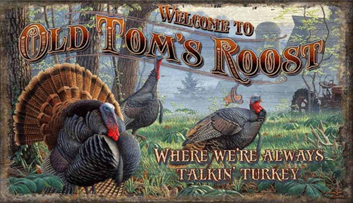 Old Tom, Red Horse Signs, printed on distressed wood,  image of turkeys in a farm field bordering the woods, with a tractor on the side, Sign says, Welcome to Old Tom's Roost
