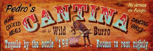 Cantina, Red Horse Signs,distressed wood wall art, visit Pedro's Cantina de la wild burro, home cooked meals and dancing girls.