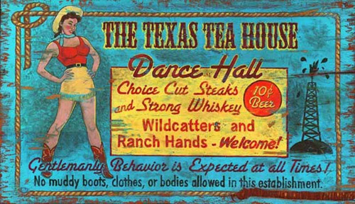 Texas Tea House, Red Horse Signs, wall art on distressed wood, image of a saucy brunette in a yellow cowgirl hat and skirt, red cowgirl boots and top, on a sky blue background, advertises the Texas Tea House and Dance Hall, steaks and strong whiskey