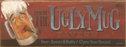 Ugly Mug,Red Horse Signs, vintage wall wood art, artist Terri Palmer, a caricature face with a cigar on a frosty mug of beer, advertisement featuring the Ugly Mud Tavern