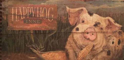 Happy Hog Inn, Red Horse Signs, vintage art on distressed wood, artist Terri Palmer, a happy hog finds contentment a retreat for retired hogs