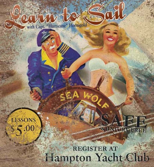 Learn to Sail, Red Horse Signs, vintage custom art printed on distressed wood,  Captain Hornigold watches a buxom blond take the wheel of the Sea Wolf