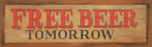 Free Beer Tomorrow, Red Horse Signs, every man's dream delayed, vintage art on distressed wood