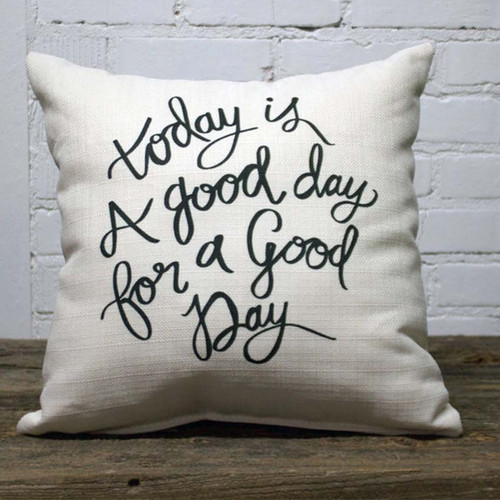 Today is a Good Day Throw Pillow, The Little Birdie, black text on white pillow