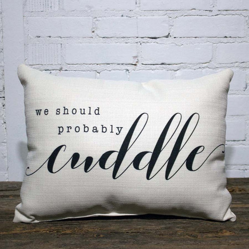 We Should Probably Cuddle Pillow, The Little Birdie, the words express the sentiment