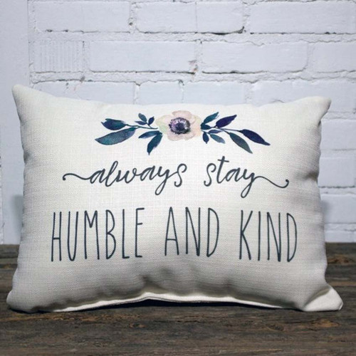 Always Stay Humble and Kind Pillow, The Little Birdie, measures 21 by 13 inches, image of flower and leaves with words