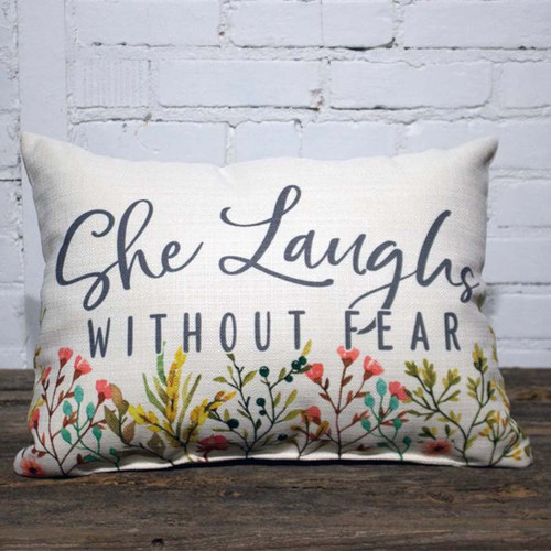 """She Laughs Without Fear pillow, The Little Birdie, image has colorful flowers, Proverbs 31:25, """"She is clothed with strength and dignity, and she laughs without fear if the days to come"""