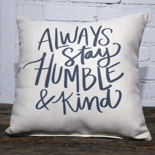 Always stay humble and kind throw pillow, The Little Birdie, stay humble and kind, words your mamma said, sang beautifully by Tim McGraw